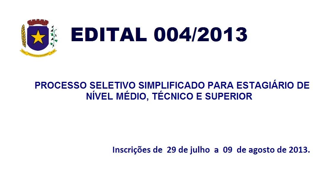 EDITAL Nº 004/2013 PROCESSO SELETIVO SIMPLIFICADO PARA ESTÁGIÁRIO